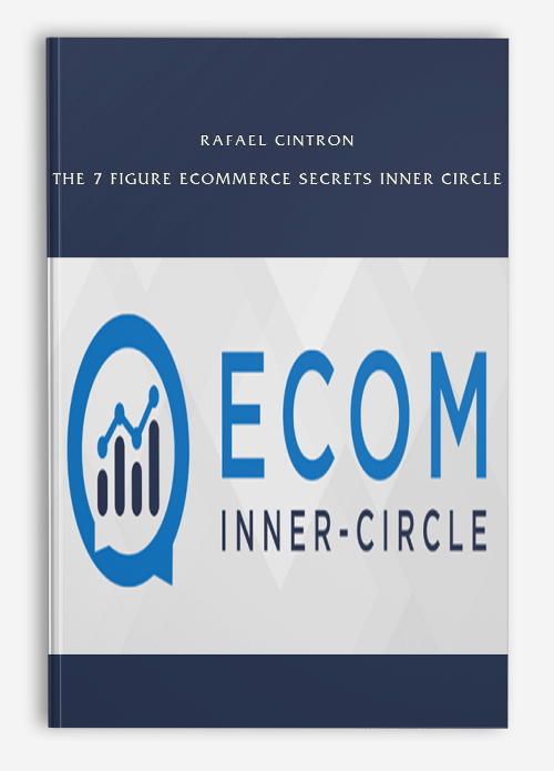 Rafael Cintron – The 7 Figure Ecommerce Secrets Inner Circle
