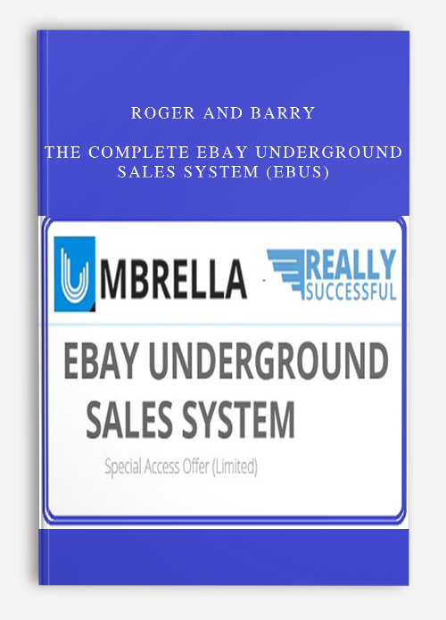 Roger and Barry – The Complete Ebay Underground Sales System (Ebus VIP) (eBUS ...