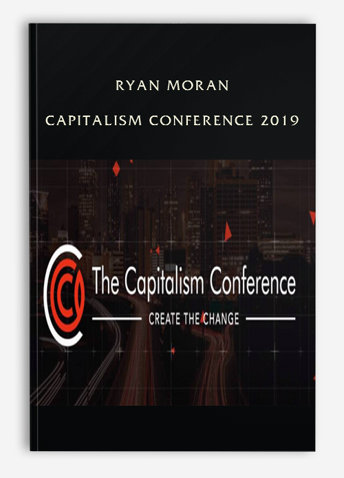 Ryan Moran – Capitalism Conference 2019