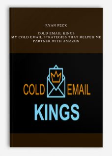 Ryan Peck – Cold Email Kings – My Cold Email Strategies That Helped Me Partner With Amazon