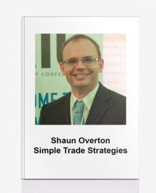 SHAUN OVERTON – SIMPLE TRADE STRATEGIES