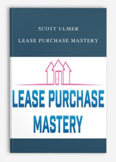 Scott Ulmer – Lease Purchase Mastery
