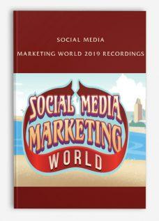 Social Media Marketing World 2019 Recordings