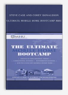 Steve Case and Corey Donaldson – Ultimate Mobile Home Bootcamp MHU