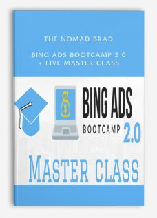 The Nomad Brad – Bing Ads Bootcamp 2 0 + Live Master Class