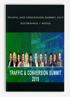 Traffic and Conversion Summit 2019 Recordings + Notes