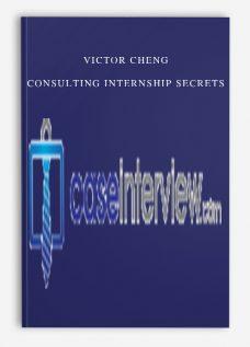 Victor Cheng – Consulting Internship Secrets