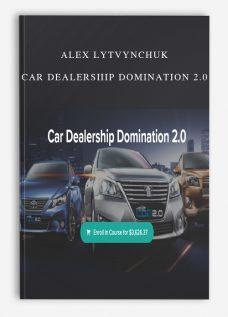 Alex Lytvynchuk – Car Dealership Domination 2.0