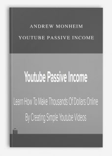 Andrew Monheim – Youtube Passive Income