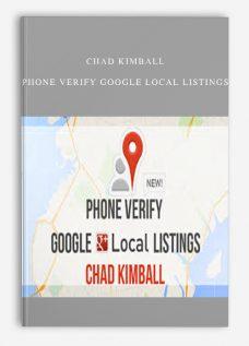 Chad Kimball – Phone Verify Google Local Listings