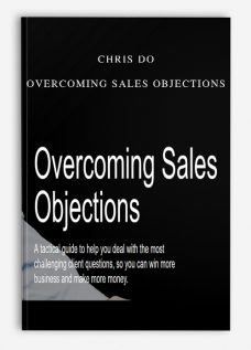 Chris Do – Overcoming Sales Objections