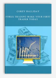 Corey Halliday – Forex Trading Make Your First Trader Today