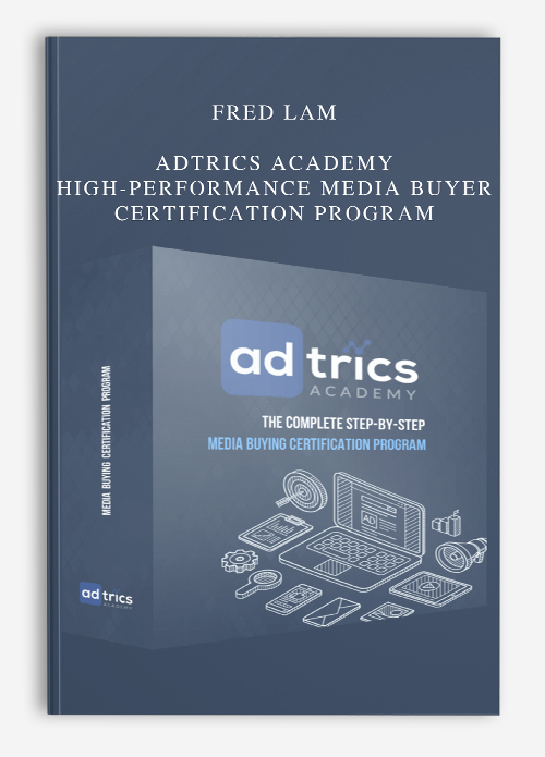 Fred Lam – Adtrics Academy – High-Performance Media Buyer Certification Program