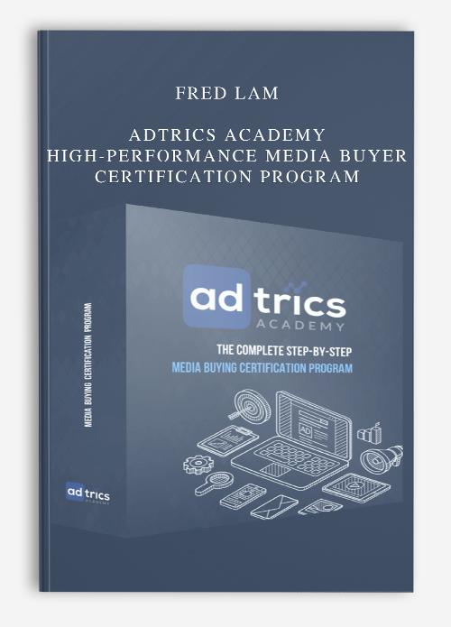 Fred Lam Adtrics Academy High Performance Media Buyer