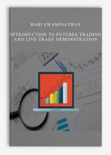 Hari Swaminathan – Introduction to Futures Trading and Live Trade Demonstration