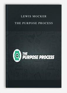 Lewis Mocker – The Purpose Process