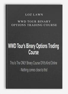 Loz Lawn – WWD Tour Binary Options Trading Course