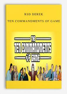 RSD Derek – Ten Commandments of Game