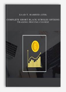 Saad T. Hameed (STH) – Complete Short Black Scholes Options Trading Pricing Course