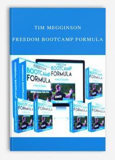 Tim Megginson – Freedom Bootcamp Formula