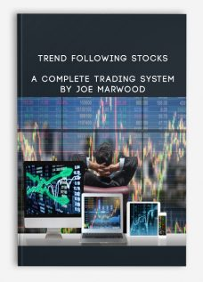 Trend Following Stocks: A Complete Trading System By Joe Marwood