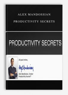 Alex Mandossian – Productivity Secrets