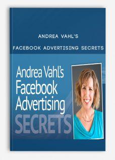 Andrea Vahl's – Facebook Advertising Secrets