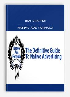 Ben Shaffer – Native Ads Formula