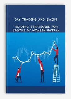 Day Trading and Swing Trading Strategies For Stocks By Mohsen Hassan