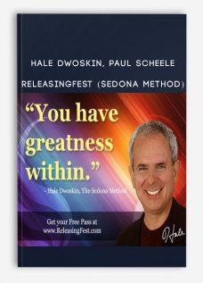Hale Dwoskin, Paul Scheele – ReleasingFest (Sedona Method)