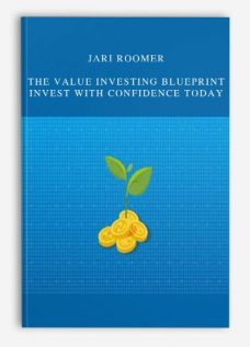 Jari Roomer – The Value Investing Blueprint – Invest With Confidence Today
