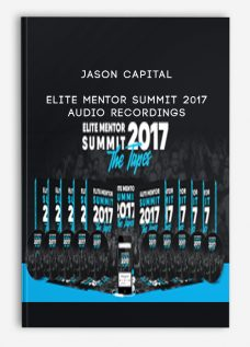 Jason Capital – Elite Mentor Summit 2017 + Audio Recordings