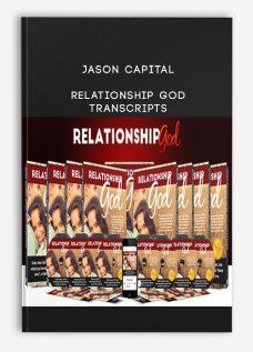 Jason Capital – Relationship God + Transcripts