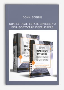 John Sonme – Simple Real Estate Investing for Software Developers