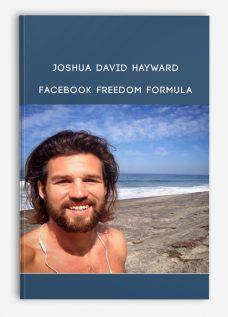 Joshua David Hayward – Facebook Freedom Formula