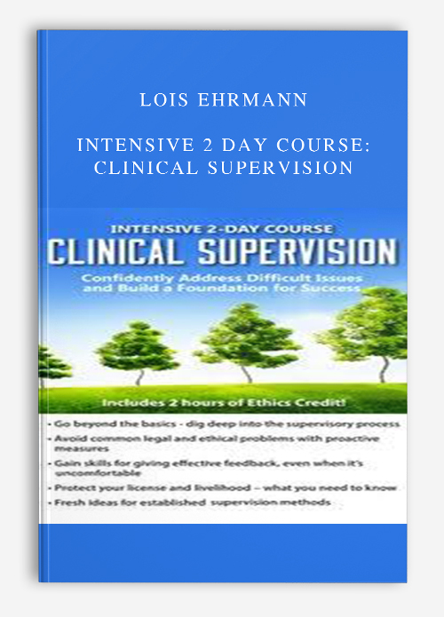 Lois Ehrmann – Intensive 2 Day Course: Clinical Supervision