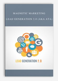 Magnetic Marketing – Lead Generation 2.0 (aka ATA)
