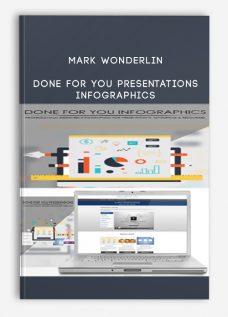 Mark Wonderlin – Done For You Presentations – InfoGraphics