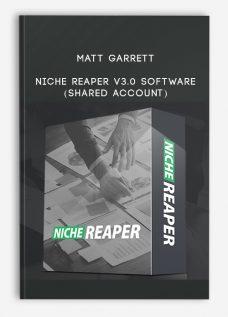 Matt Garrett – Niche Reaper v3.0 Software (Shared Account)