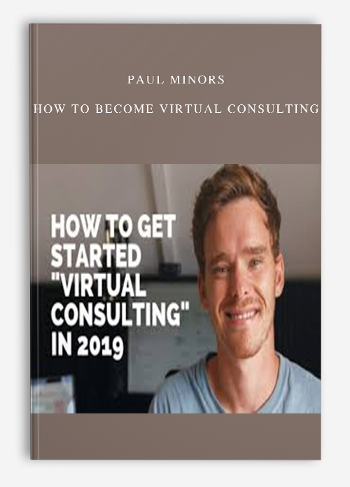 Paul Minors – How To Become Virtual Consulting