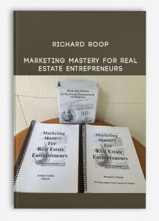 Richard Roop – Marketing Mastery for Real Estate Entrepreneurs
