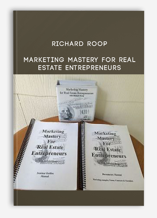 Richard Roop – Marketing Mastery for Real Estate Entrepreneurs