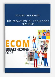 Roger and Barry – The Breakthrough Ecom Code Platinum