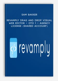 Sam Bakker – Revamply Drag And Drop Visual Web Editor + OTO 1 + Agency License (Shared Account)