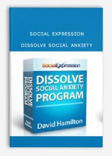 Social Expression – Dissolve Social Anxiety