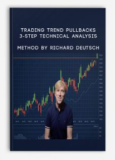 Trading Trend Pullbacks – 3-Step Technical Analysis Method By Richard Deutsch