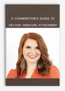 A Cornerstone's Guide to Decode Insecure Attachment