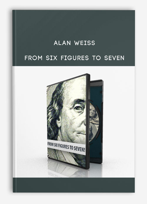 Alan Weiss – From Six Figures to Seven