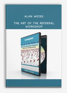 Alan Weiss – The Art of the Referral Workshop