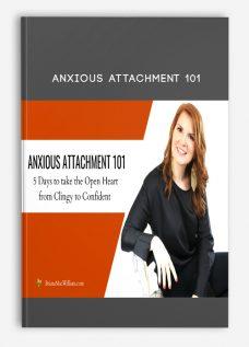 Anxious Attachment 101